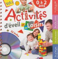 Activités d'éveil et de loisirs. Volume 1, 0 à 2 ans