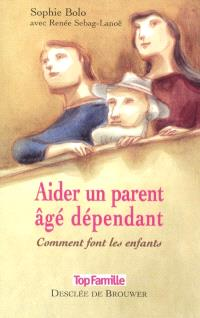 Aider un parent âgé dépendant : comment font les enfants