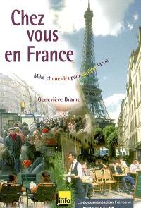 Chez vous en France : mille et une clés pour faciliter la vie