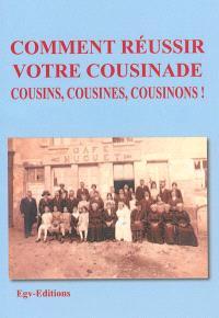 Comment réussir votre cousinade : cousins, cousines, cousinons !