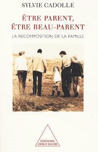 Etre parent, être beau-parent : la recomposition de la famille