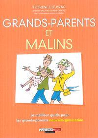 Grands-parents et malins : le meilleur guide pour les grands-parents nouvelle génération