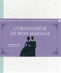 L'organiseur de mon mariage : un outil pratique et complet pour organiser votre mariage de A à Z