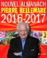Le nouvel almanach de Pierre Bellemare : 2016-2017