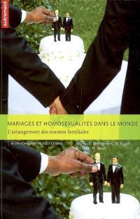 Mariages et homosexualités dans le monde : l'arrangement des normes familiales