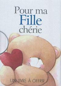 Pour ma fille chérie : un livre à offrir