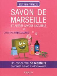 Savon de Marseille et autres savons naturels : un concentré de bienfaits pour votre maison et votre bien-être