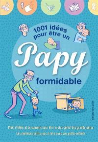 1.001 idées pour être un papy formidable
