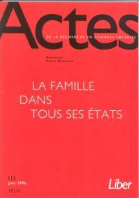 Actes de la recherche en sciences sociales. n° 13, La famille dans tous ses états