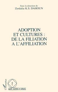 Adoption et cultures : de la filiation à l'affiliation