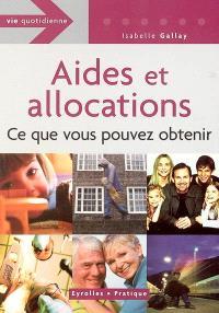 Aides et allocations : ce que vous pouvez obtenir