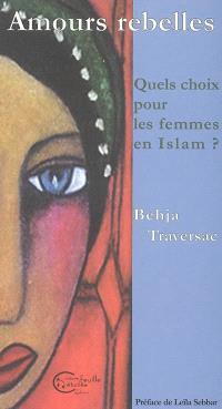 Amours rebelles : quels choix pour les femmes en Islam