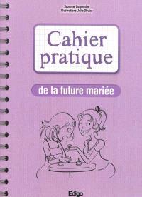 Cahier pratique de la future mariée