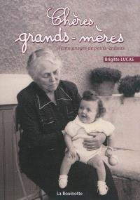 Chères grands-mères : témoignages de petits-enfants