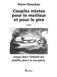 Couples mixtes pour le meilleur et pour le pire : voyage dans l'intimité de familles juives et non juives