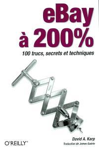 EBay à 200 % : 100 trucs, secrets et techniques