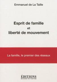 Esprit de famille et liberté de mouvement : l'esprit de famille, le premier des réseaux