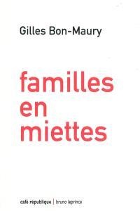 Familles en miettes