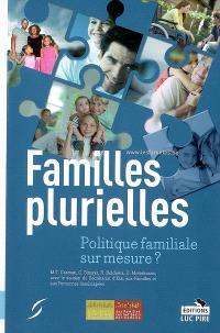 Familles plurielles : politique familiale sur mesure ?