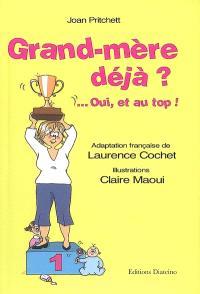 Grand-mère déjà ? : oui, et au top !