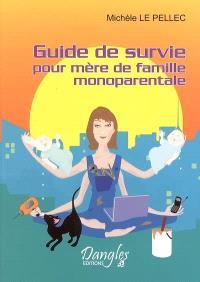 Guide de survie pour mère de famille monoparentale