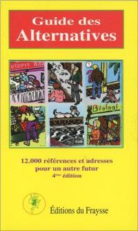 Guide des alternatives : 12.000 références et adresses pour un autre futur