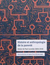 Histoire et anthropologie de la parenté : autour de Paul Lacombe (1834-1919)