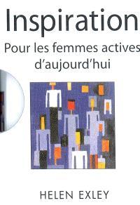 Inspiration : pour les femmes actives d'aujourd'hui