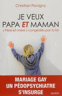 Je veux papa et maman : père-et-mère congédiés par la loi