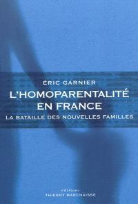 L'homoparentalité en France : la bataille des nouvelles familles