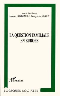 La question familiale en Europe