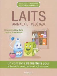 Laits animaux et végétaux : un concentré de bienfaits pour votre santé, votre beauté et votre maison