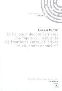 Le couple à double carrière : une figure qui réinvente le frontières entre vie privée et vie professionnelle ?