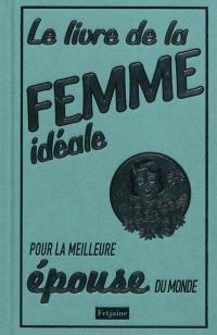 Le livre de la femme idéale pour la meilleure épouse du monde