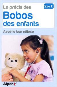 Le précis des bobos des enfants : avoir le bon réflexe