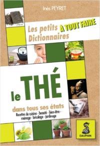 Le thé dans tous ses états : recettes de cuisine, beauté, bient-être, ménage, bricolage, jardinage