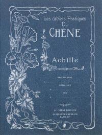 Les cahiers pratiques du Chêne, Achille
