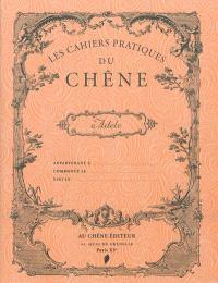 Les cahiers pratiques du Chêne, Adèle