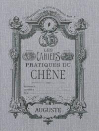 Les cahiers pratiques du Chêne, Auguste