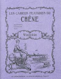 Les cahiers pratiques du Chêne, Violette