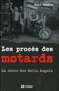 Les procès des motards  : la chute des Hells Angels
