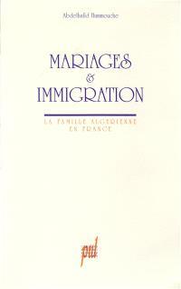 Mariages et immigration : la famille algérienne en France