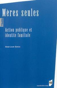 Mères seules : action publique et identité familiale