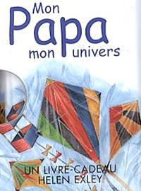 Mon papa, mon univers : un livre cadeau Helen Exley