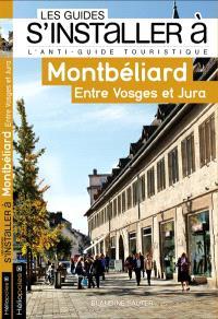 Montbéliard : entre Vosges et Jura