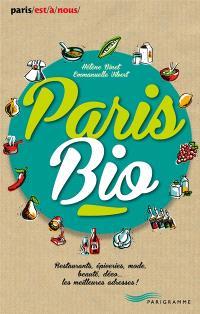 Paris bio : restaurants, épiceries, mode, beauté, déco... les meilleures adresses !