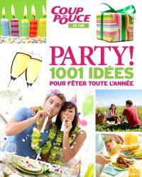 Party!  : 1001 idées pour fêter toute l'année