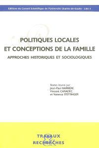 Politiques locales et conceptions de la famille : approches historiques et sociologiques : actes de la journée d'études