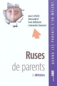 Ruses de parents : mille astuces inavouables pour préserver l'harmonie familiale