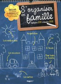 S'organiser en famille : septembre 2011 à décembre 2012